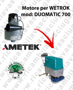 DUOMATIC 700 LAMB AMETEK vacuum motor for scrubber dryer WETROK