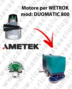 DUOMATIC 800 LAMB AMETEK vacuum motor for scrubber dryer WETROK