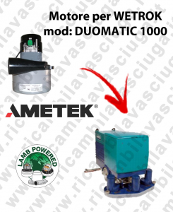 DUOMATIC 1000 LAMB AMETEK vacuum motor for scrubber dryer WETROK