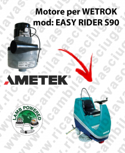 EASY RIDER S90 LAMB AMETEK vacuum motor for scrubber dryer WETROK