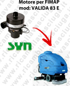 VALIDA 83 E SYNCLEAN VACUUM MOTOR scrubber dryer Fimap