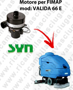VALIDA 66 E SYNCLEAN VACUUM MOTOR scrubber dryer Fimap