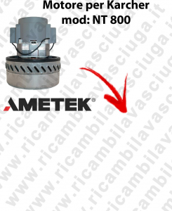 NT800  Ametek Vacuum Motor for vacuum cleaner KARCHER
