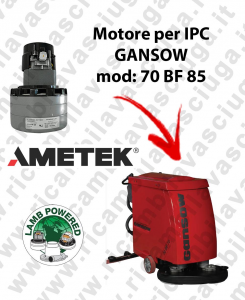 70 BF 85 LAMB AMETEK vacuum motor for scrubber dryer IPC GANSOW