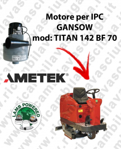TITAN 142 BF 70 LAMB AMETEK vacuum motor for scrubber dryer IPC GANSOW
