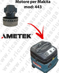 443 Ametek Vacuum Motor for vacuum cleaner MAKITA