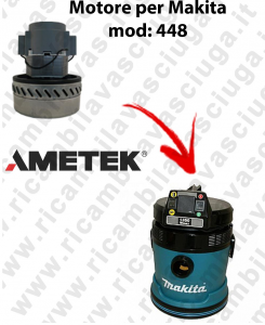 448 Ametek Vacuum Motor for vacuum cleaner MAKITA