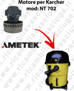 NT702 Ametek Vacuum Motor for vacuum cleaner KARCHER