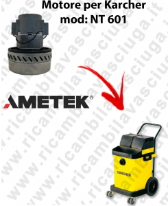 NT 601 Ametek Vacuum Motor for vacuum cleaner KARCHER