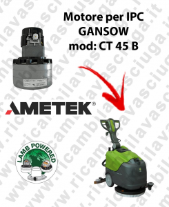 CT 45 B LAMB AMETEK vacuum motor for scrubber dryer IPC GANSOW