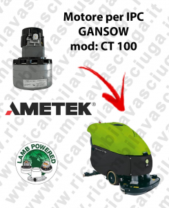 CT 100 LAMB AMETEK vacuum motor for scrubber dryer IPC GANSOW