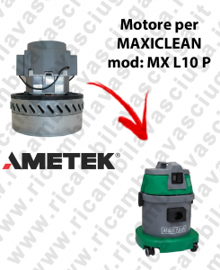 MX L 10 P AMETEK vacuum motor for wet and dry vacuum cleaner MAXICLEAN