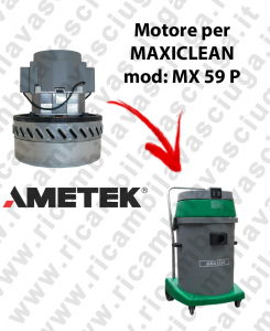 MX 59 P AMETEK vacuum motor for wet and dry vacuum cleaner MAXICLEAN