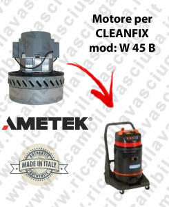 W 45 B AMETEK vacuum motor for wet and dry vacuum cleaner CLEANFIX