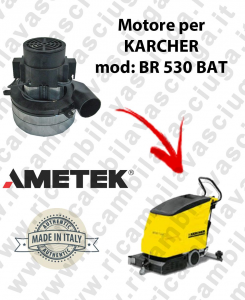 BR 530 Ametek vacuum motor for scrubber dryer KARCHER
