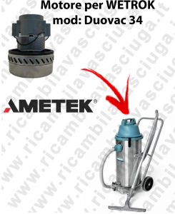 DUOVAC 34 Ametek Vacuum Motor for vacuum cleaner WETROK