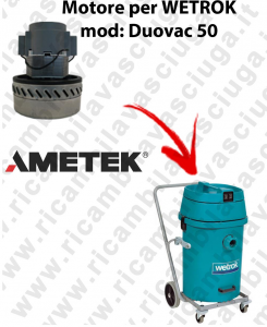 DUOVAC 50 Ametek Vacuum Motor for vacuum cleaner WETROK