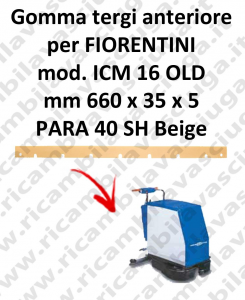 ICM 16 OLD Front Squeegee rubberfor FIORENTINI squeegee