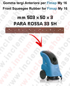 My 16 Front Squeegee rubber for scrubber dryer e scrubber dryers FIMAP