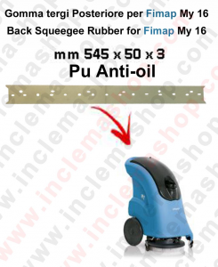 My 16 Back Squeegee rubber polyurethane anti oil for scrubber dryer e scrubber dryers Fimap