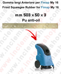 My 16 squeegee rubber polyurethane anti oil front for scrubber dryer e scrubber dryers FIMAP