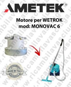MONOVAC 6 Ametek Vacuum Motor for vacuum cleaner WETROK