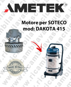 DAKOTA 415 Ametek Vacuum Motor for vacuum cleaner SOTECO