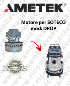 DROP Ametek Vacuum Motor for vacuum cleaner SOTECO