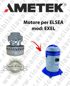 EXEL Ametek Vacuum Motor for vacuum cleaner wet and dry ELSEA