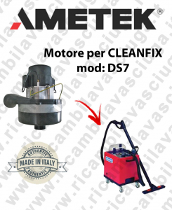 DS7 AMETEK Vacuum motor for scrubber dryer CLEANFIX