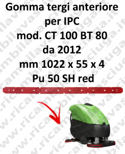 CT 100 BT 80 from 2012 squeegee rubber front for IPC
