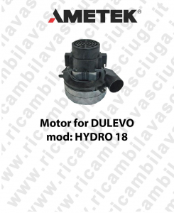HYDRO 18 Ametek Vacuum Motor for scrubber dryer DULEVO