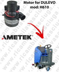 H610 Ametek Vacuum Motor for scrubber dryer DULEVO