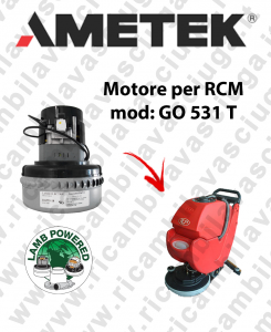 GO 531 T Vacuum motor LAMB AMETEK scrubber dryer RCM