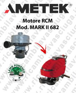 MARK II 682 Vacuum motor LAMB AMETEK scrubber dryer RCM