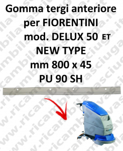 DELUX 50 ET new type squeegee rubber front for scrubber dryer  FIORENTINI