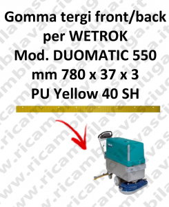 Front Squeegee rubber e back for scrubber dryer WETROK model DUOMATIC 550