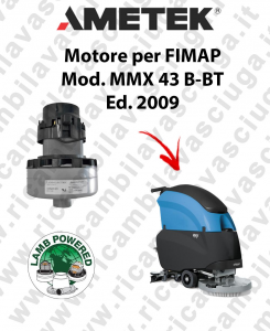 MMX 43 B-BT Ed. 2009 Vacuum motor LAMB AMETEK scrubber dryer FIMAP