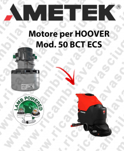 50 BCT ECS Lamb Ametek vacuum motor di aspirazione for scrubber dryer HOOVER