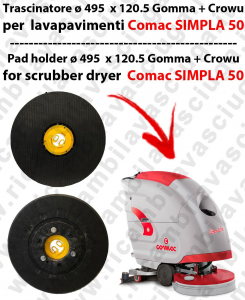 Padholder ( pad holder) for scrubber dryer COMAC Simpla 50 -  Gomma + Crowu - Dim: ⌀ 495  x 120.5
