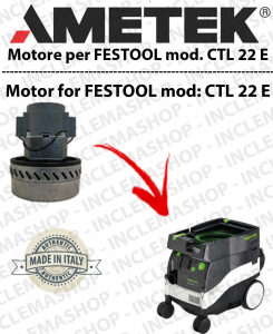 CTL 22 E Ametek Vacuum Motor  for vacuum cleaner wet and dry FESTOOL