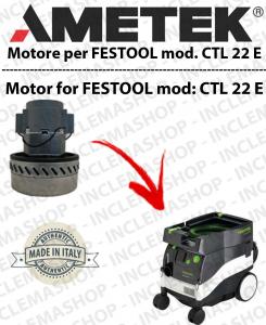 CTL 22 E Ametek Vacuum Motor  for vacuum cleaner wet and dry FESTOOL