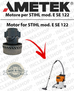 E SE 122 Ametek Vacuum Motor  for vacuum cleaner wet and dry STIHL