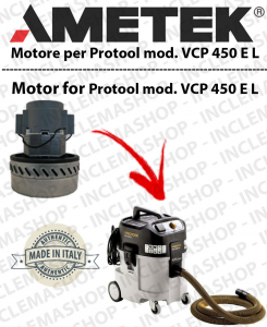 VCP 450 E L Ametek Vacuum Motor  for vacuum cleaner wet and dry Protool