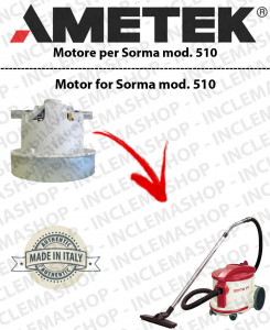 SORMA 510 AMETEK Vacuum motor for vacuum cleaner