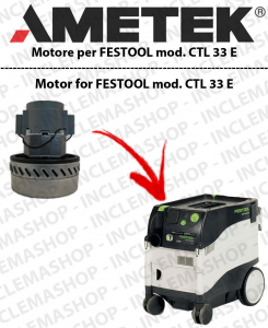CTL 33 E Ametek Vacuum Motor  for vacuum cleaner FESTOOL