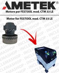 CTM 33 LE Ametek Vacuum Motor  for vacuum cleaner FESTOOL