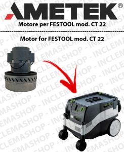 CT 22 Ametek Vacuum Motor  for vacuum cleaner FESTOOL