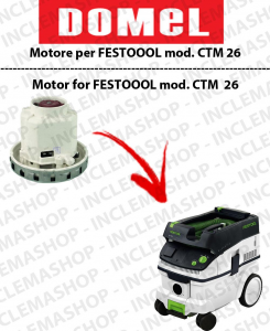 CTM 26  Vacuum motor DOMEL for vacuum cleaner FESTOOL