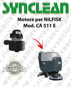 CA 511 E Vacuum motor SYNCLEAN for scrubber dryer NILFISK
